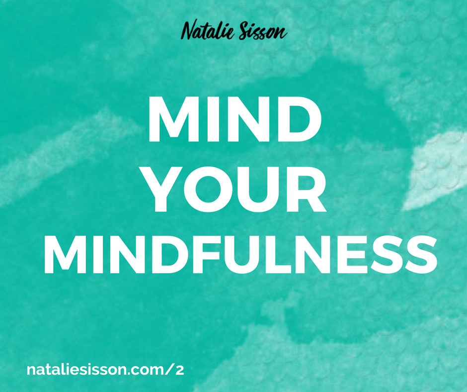 Mind Your Mindfulness