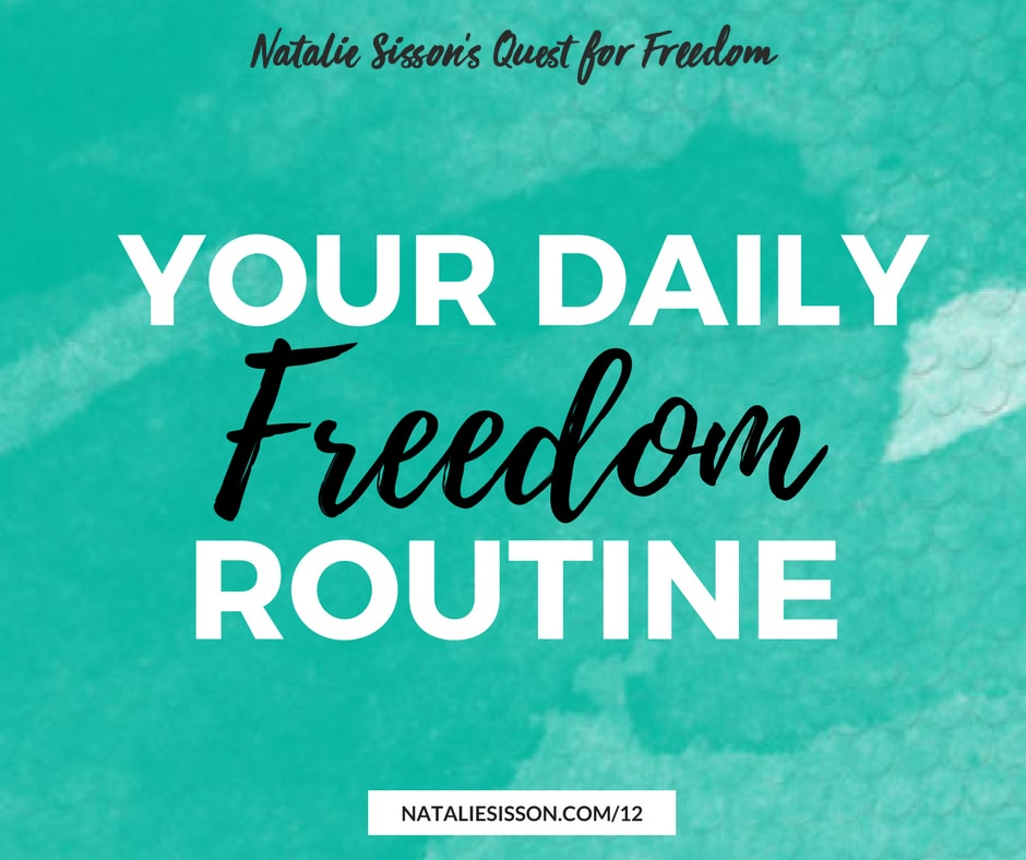 Your Daily Freedom Routine