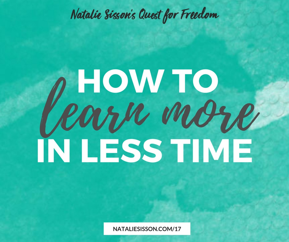 How to Learn More In Less Time