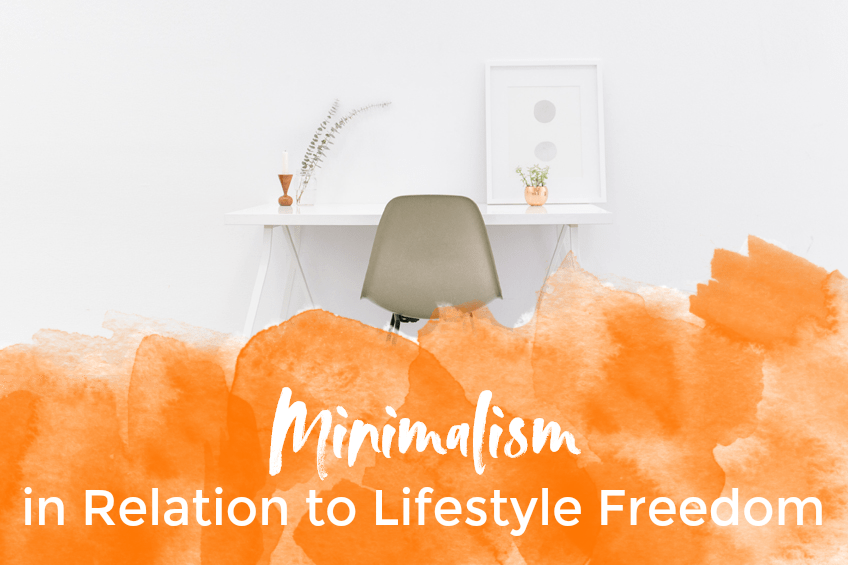 Minimalism in Relation to Lifestyle Freedom