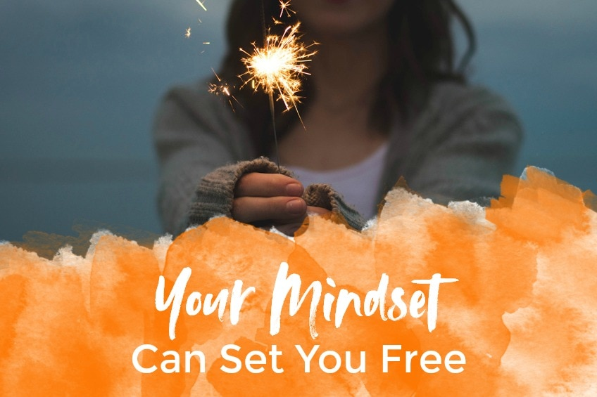 Your Mindset Can Set You Free