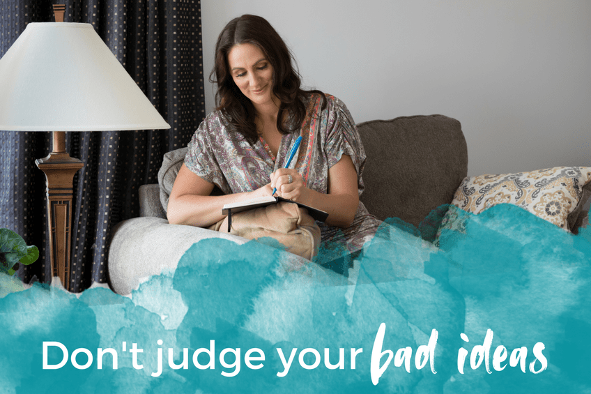 Don't judge your bad ideas