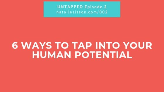 6 Ways To Tap Into Your Human Potential