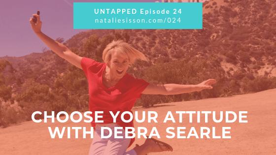 Choose Your Attitude with Debra Searle