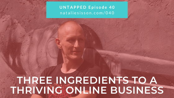 Three Ingredients to a Thriving Online Business
