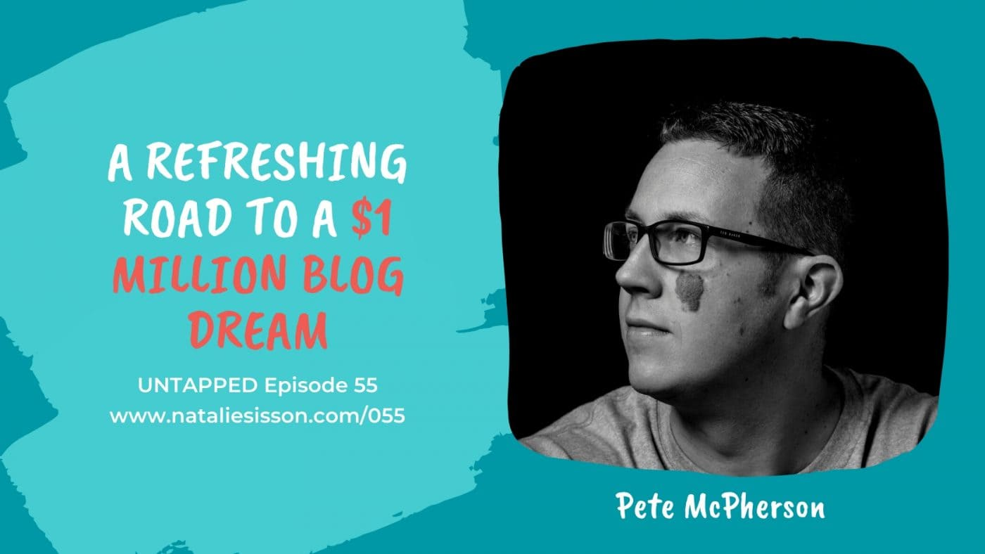 Eps 55: A Refreshing Road To a $1 Million Blog Dream