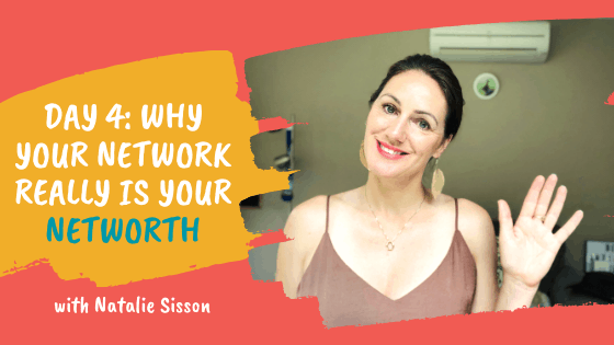 Day 4: Why Your Network Really is Your Networth