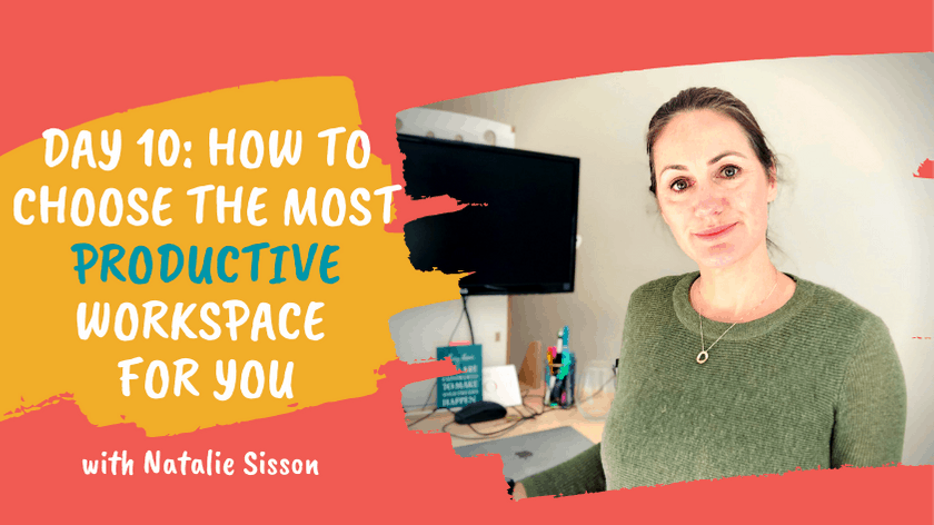 Day 10: How to Choose the Most Productive Workspace for you