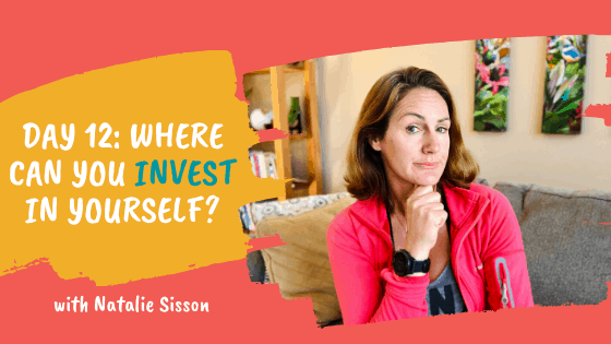 Day 12: Where Can You Invest in Yourself