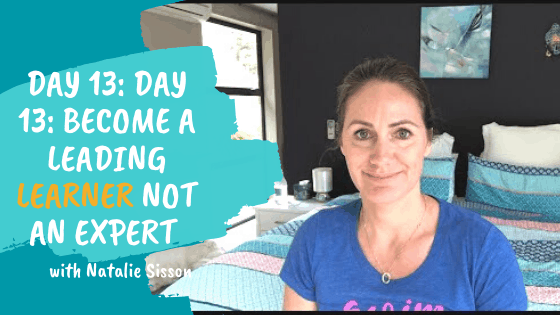 Day 13: Become a Leading Learner not an Expert