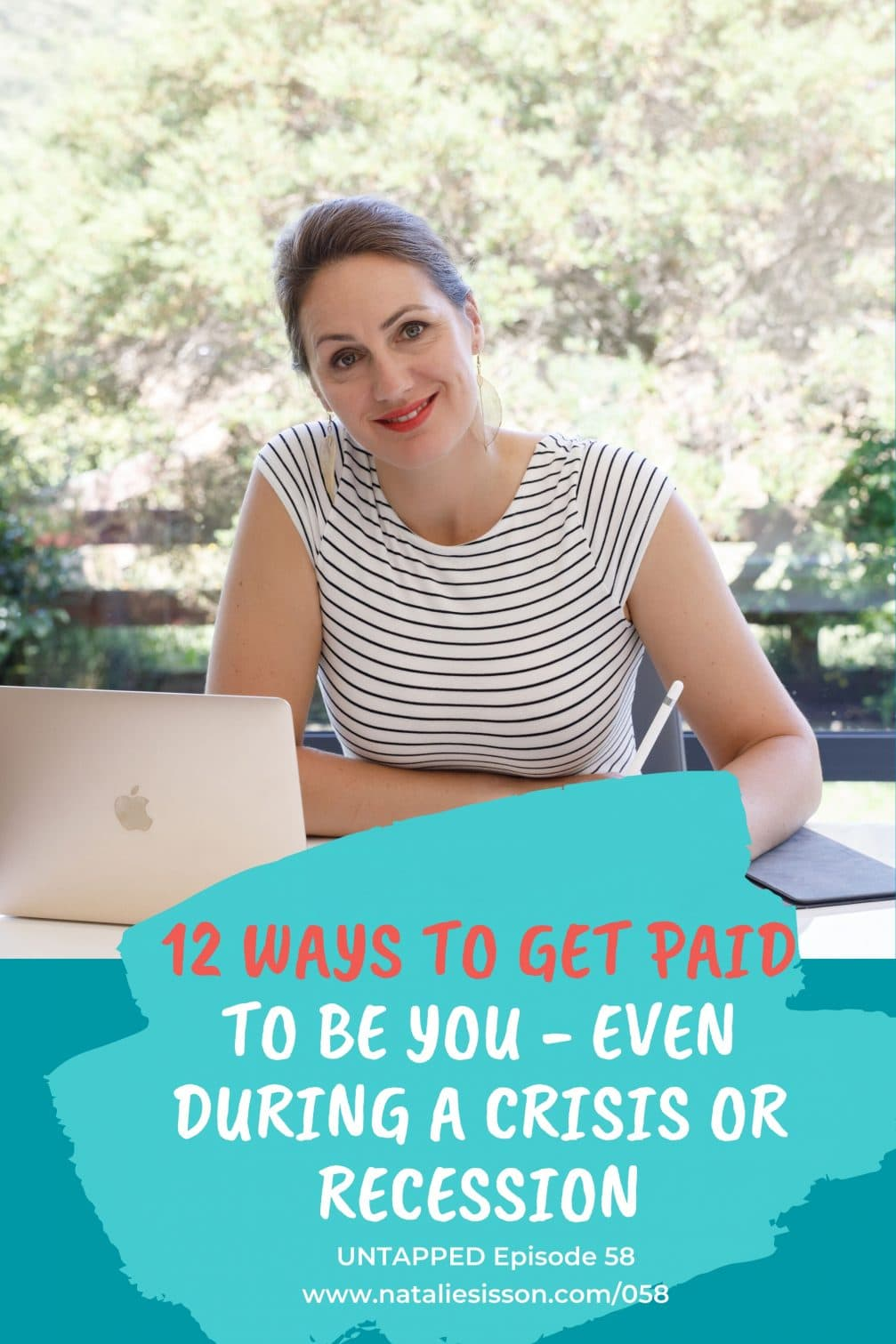 12 Ways To Get Paid To Be You - Even During A Crisis or Recession