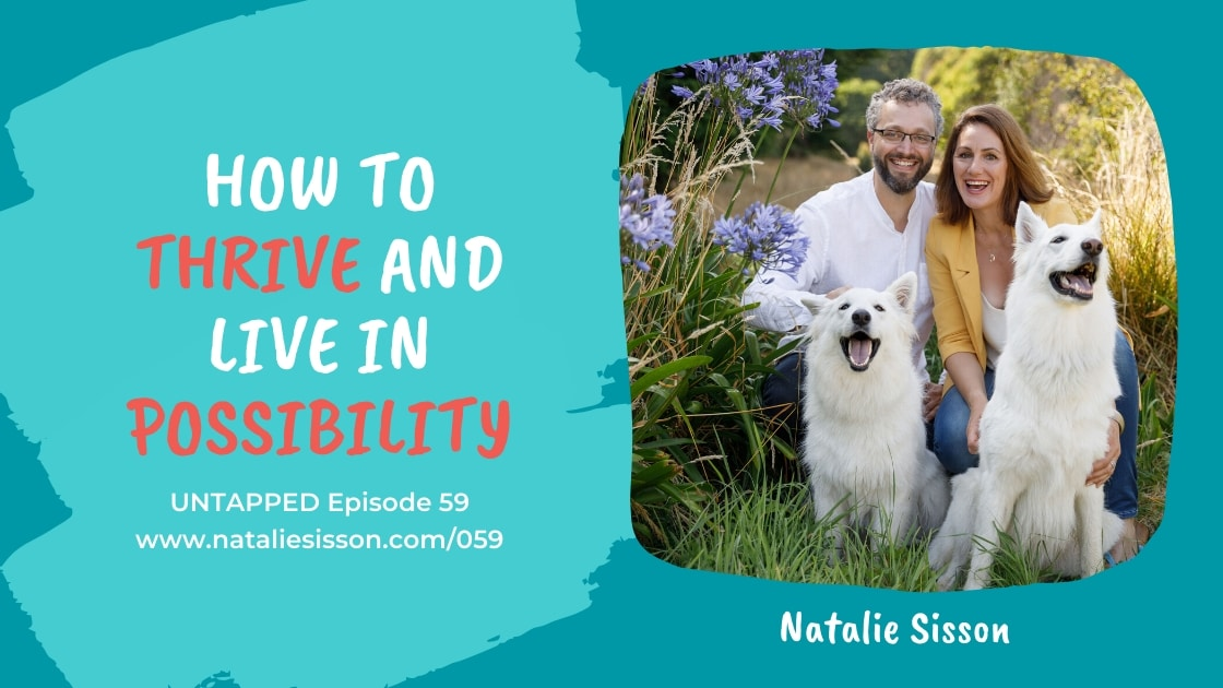 Eps 59: Five Ways to Thrive and Live In Possibility