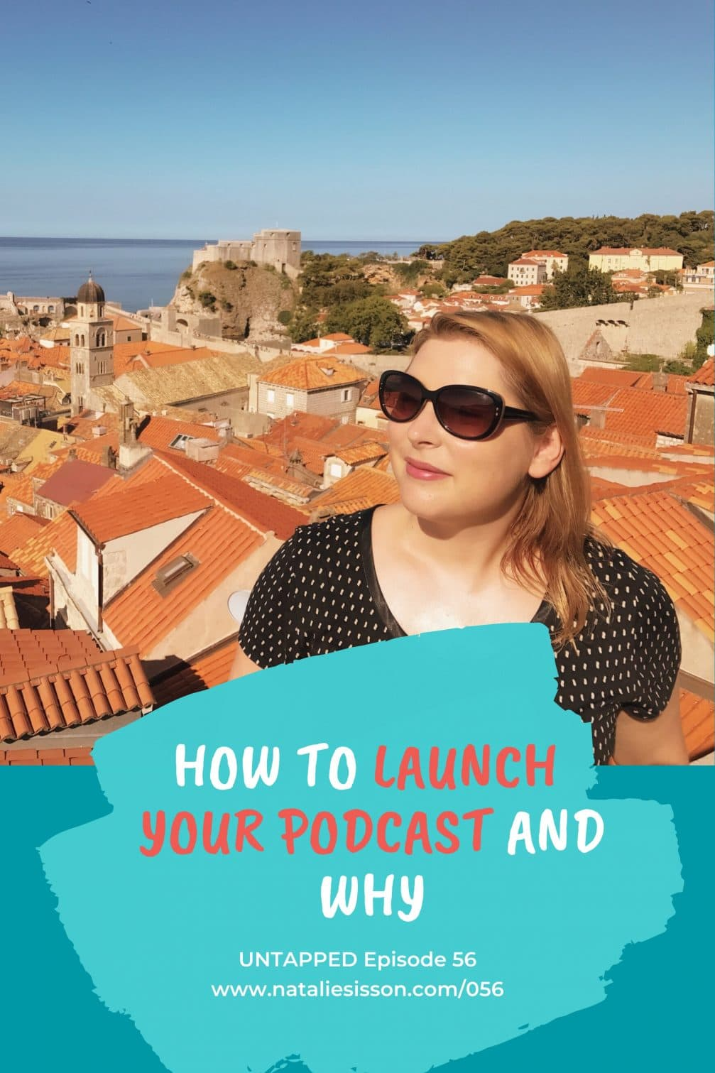 Eps 57: How to Launch Your Podcast and Why