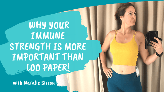 Why Your Immune Strength Is More Important Than Loo Paper!