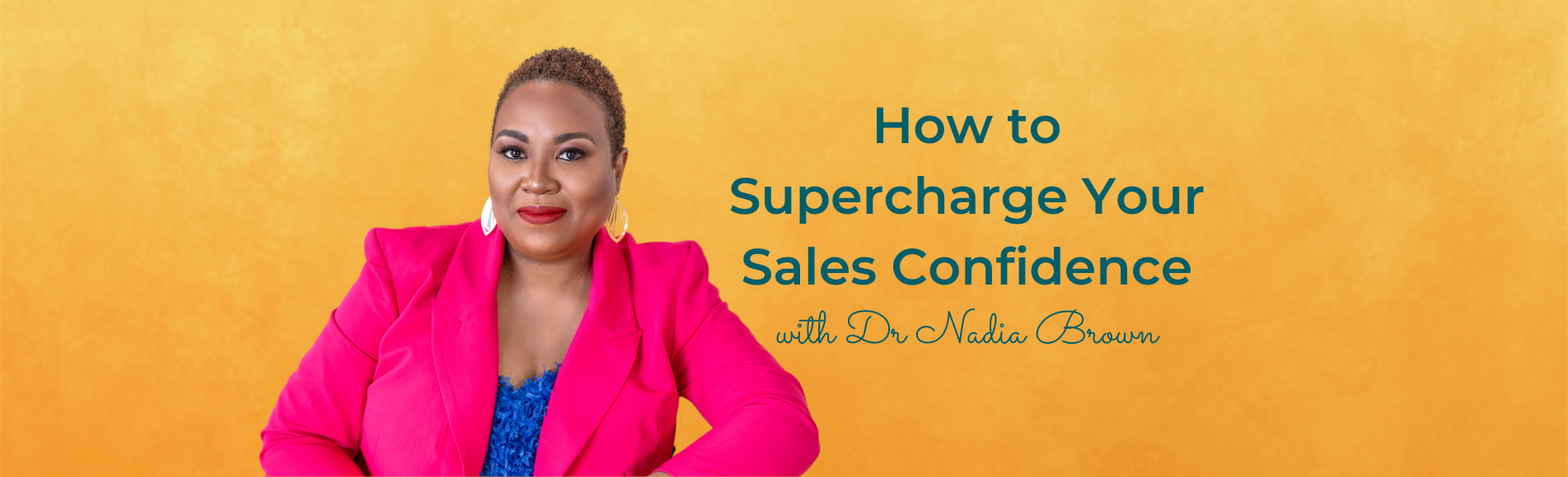 Eps 128: How to Supercharge Your Sales Confidence with Dr Nadia Brown