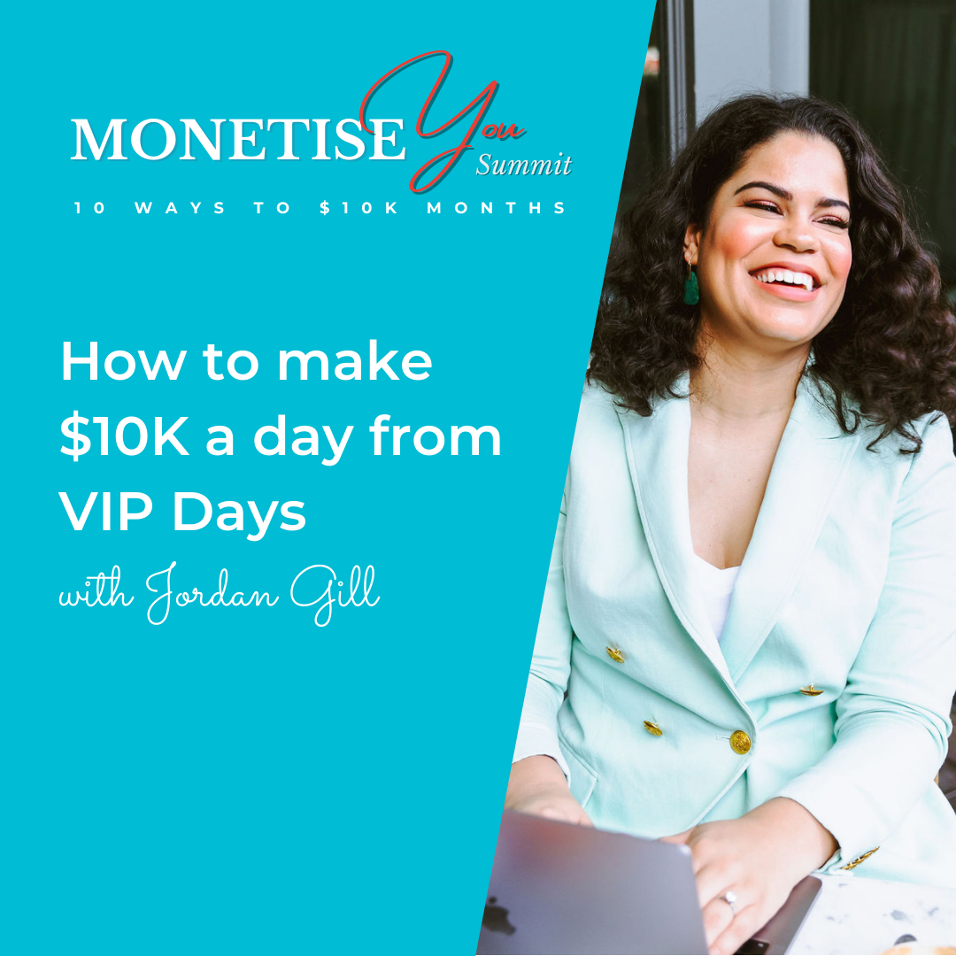 Monetise You Summit: How to make $10K a day from VIP days with an image of Jordan Gill