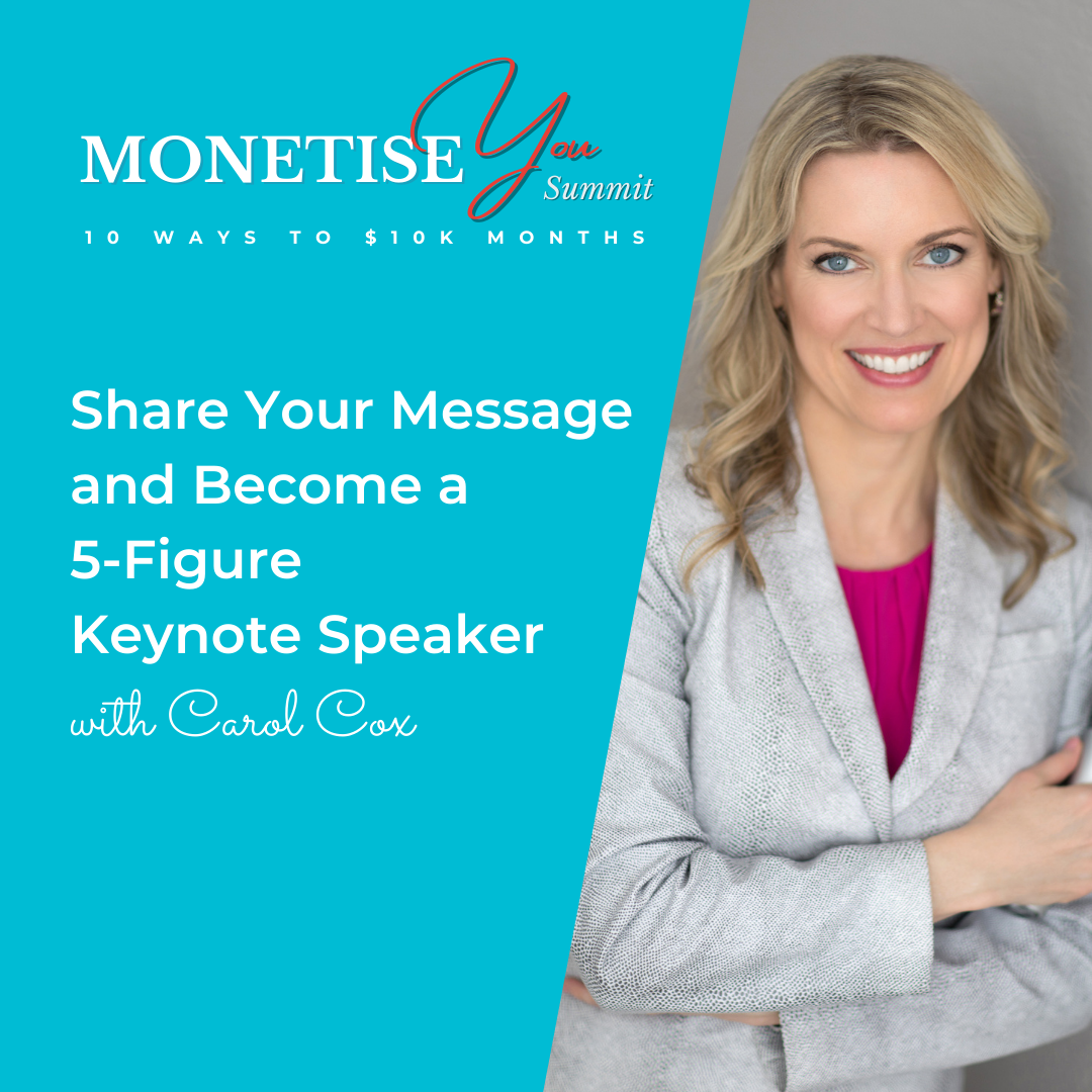 Monetise You Summit: Share your message and become a 5-figure Keynote Speaker with an image of Carol Cox