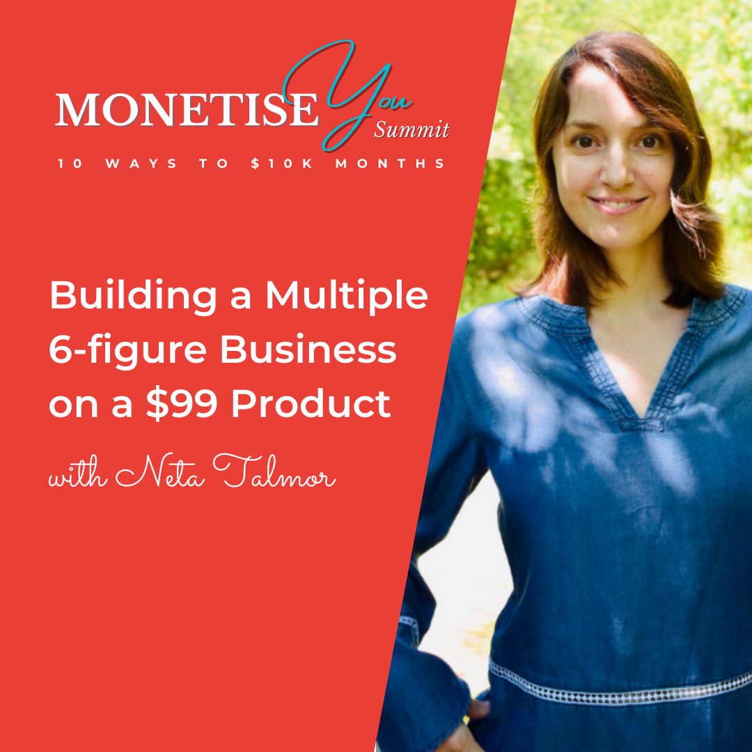 Monetise You Summit: Building a Multiple 6-figure Business on a z$99 Product with an image of Neta Talmor